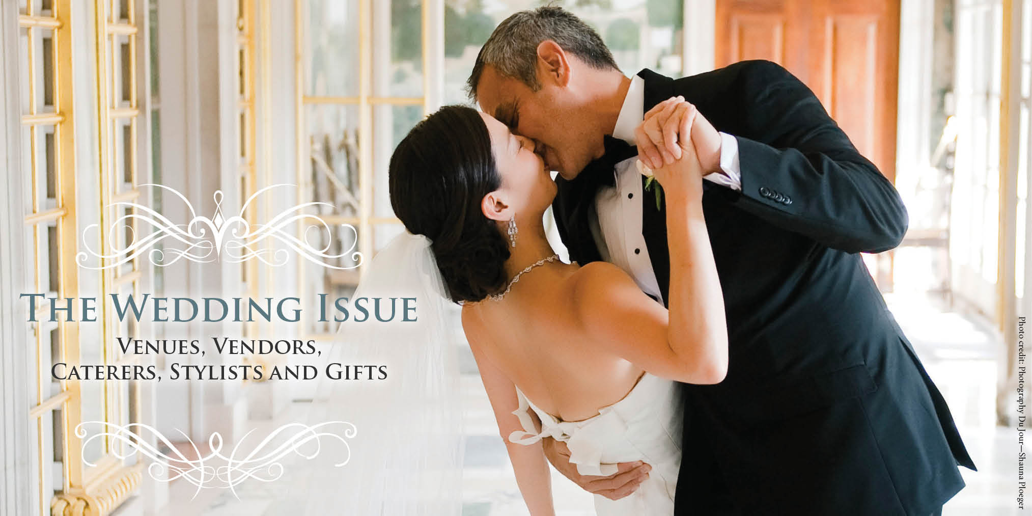 The Wedding Issue - Venues, Vendors, Caterers, Stylists and Gifts