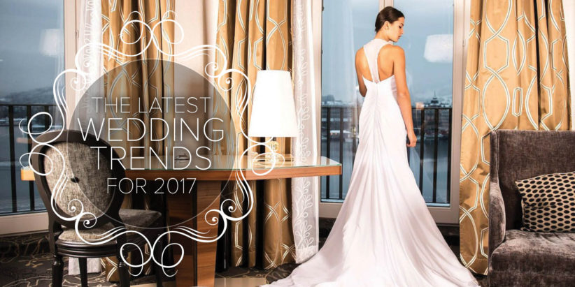 The latest wedding trends for 2017