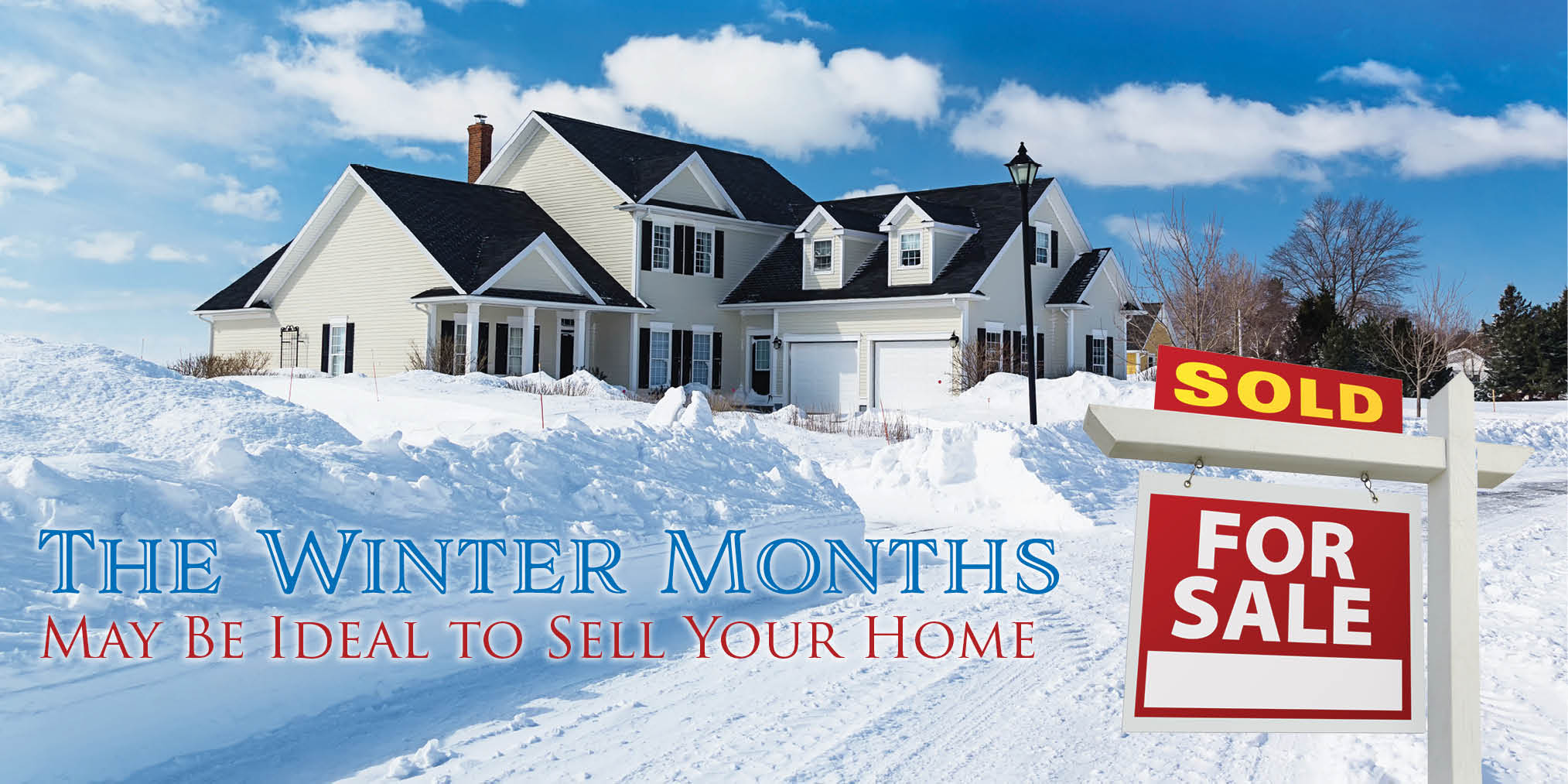 The Winter Months May Be Ideal to Sell Your Home