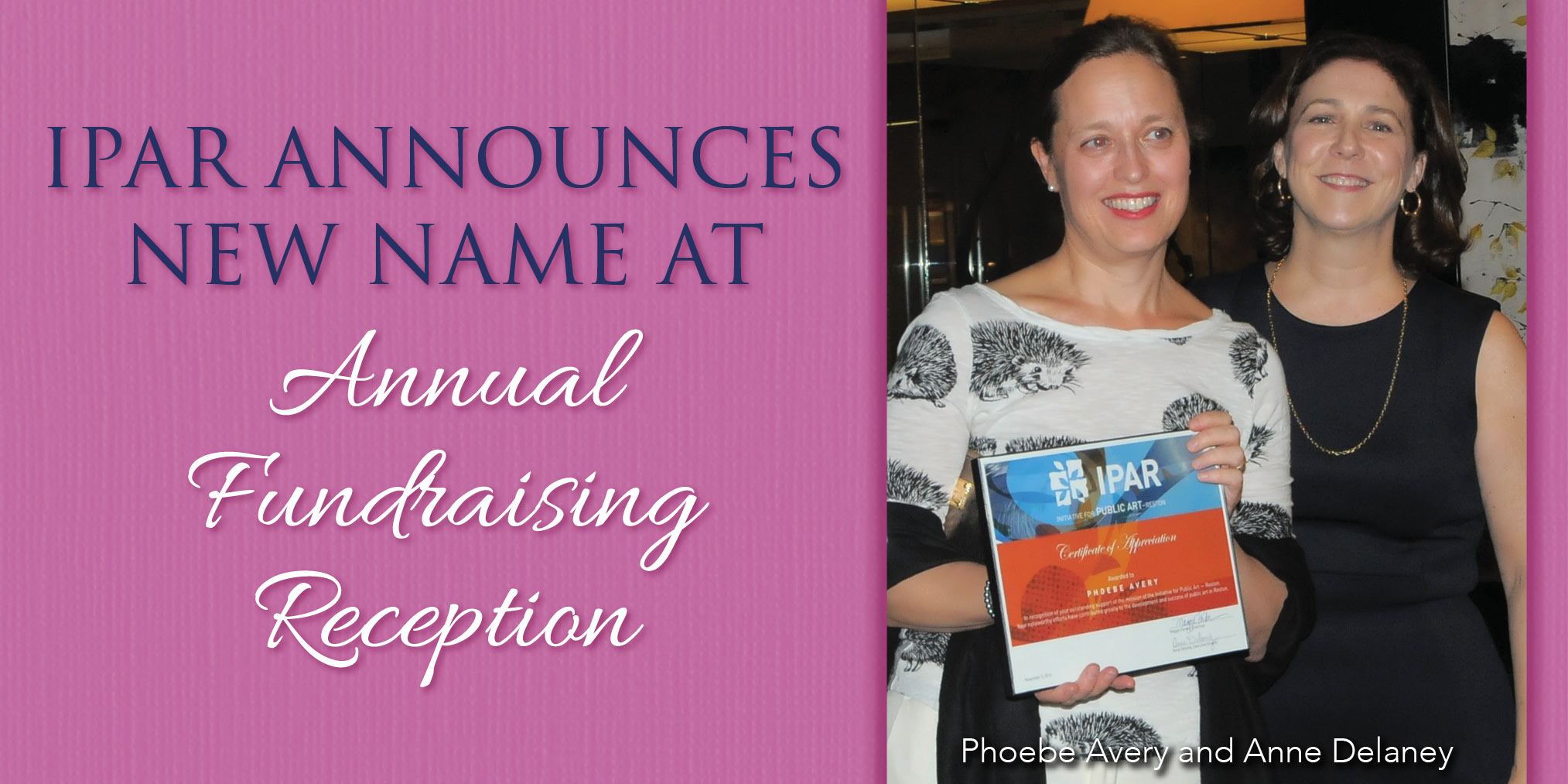 IPAR announces new name at Annual Fundraising Reception with photo of Phoebe Avery and Anne Delaney