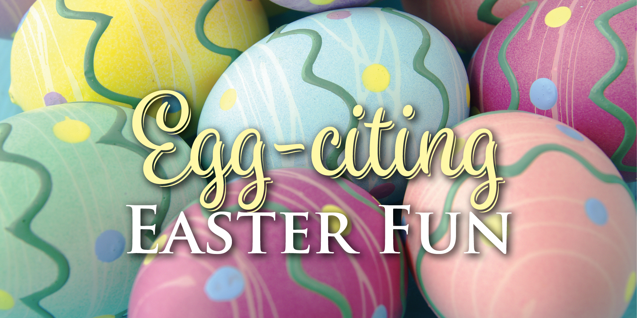 Egg-citing Easter Fun